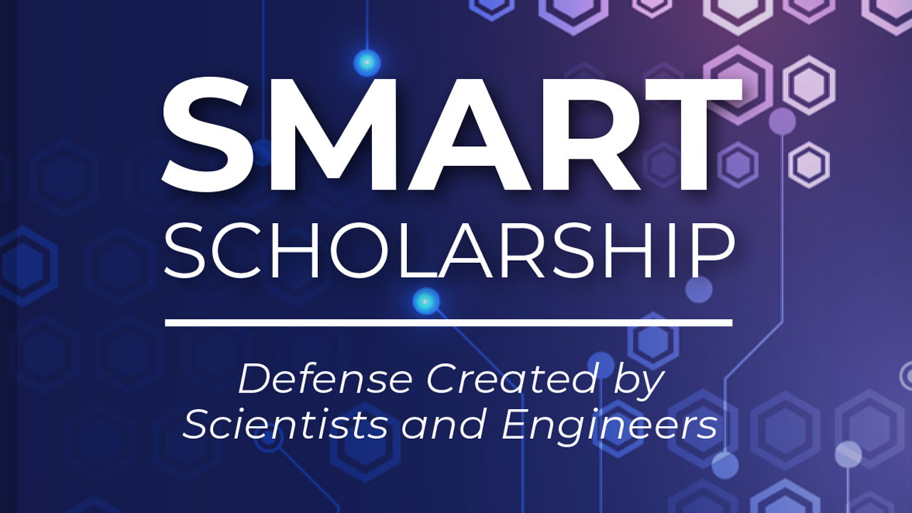The Science, Mathematics and Research for Transformation (SMART) Scholarship is awarded annually by the Department of Defense.