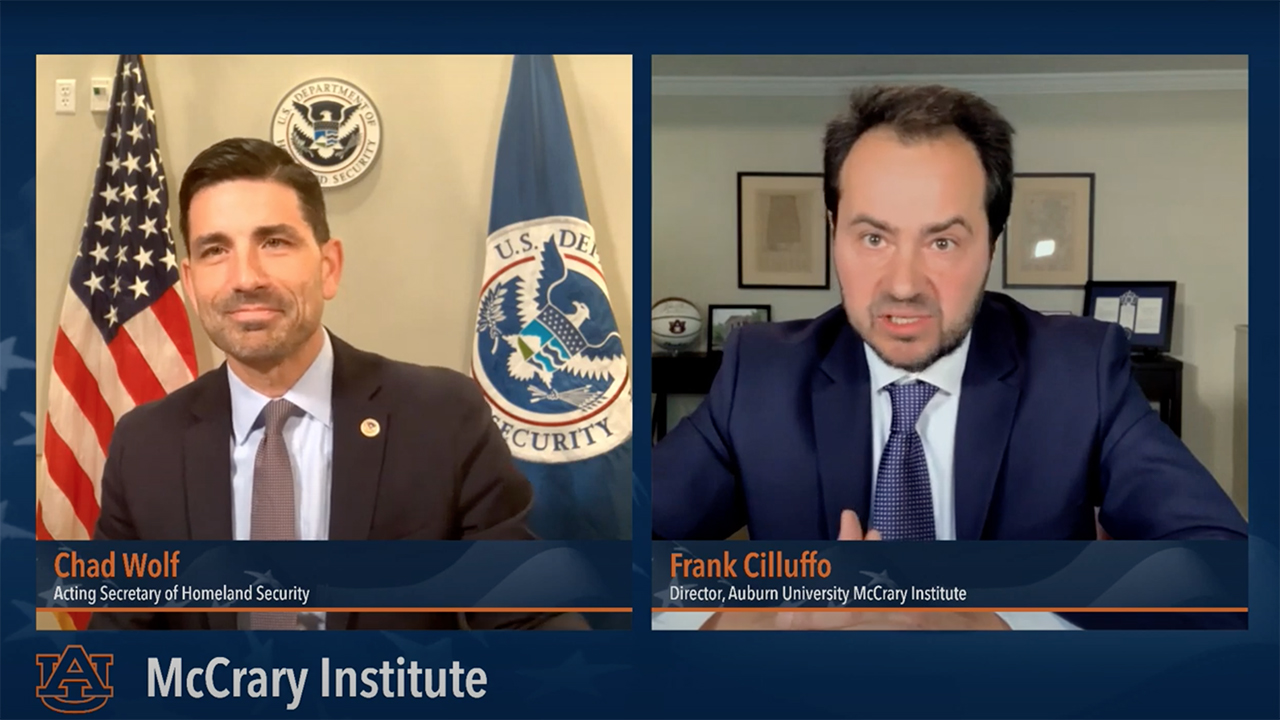 Homeland Security Acting Secretary Chad Wolf and Auburn University McCrary Institute Director Frank Cilluffo