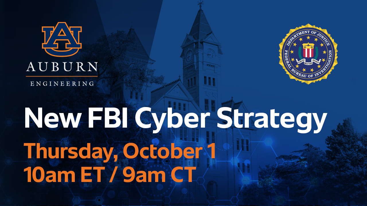 The FBI's top cyber executives will discuss the Bureau's new cyber strategy during the event Thursday hosted by Auburn University's McCrary Institute.