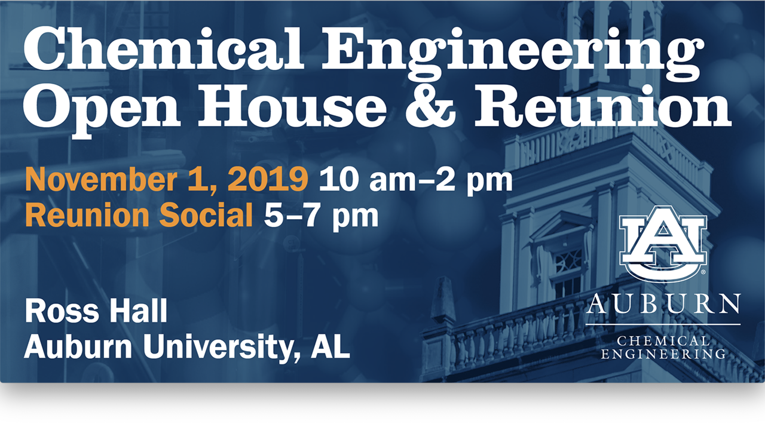 The Department of Chemical Engineering will host its 2019 Open House event on Nov. 1 from 10 a.m. to 2 p.m. at Ross Hall. The Open House will be followed by the Reunion Social, which will take place at the Auburn University Hotel and Dixon Conference Center from 5 p.m. to 7 p.m.